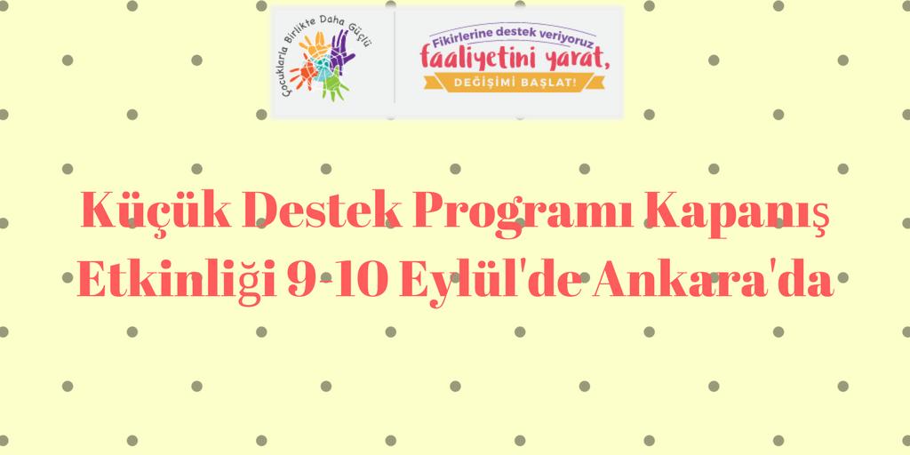 Küçük Destek Programı Kapanış Etkinliği 9-10 Eylül'de Ankara'da
