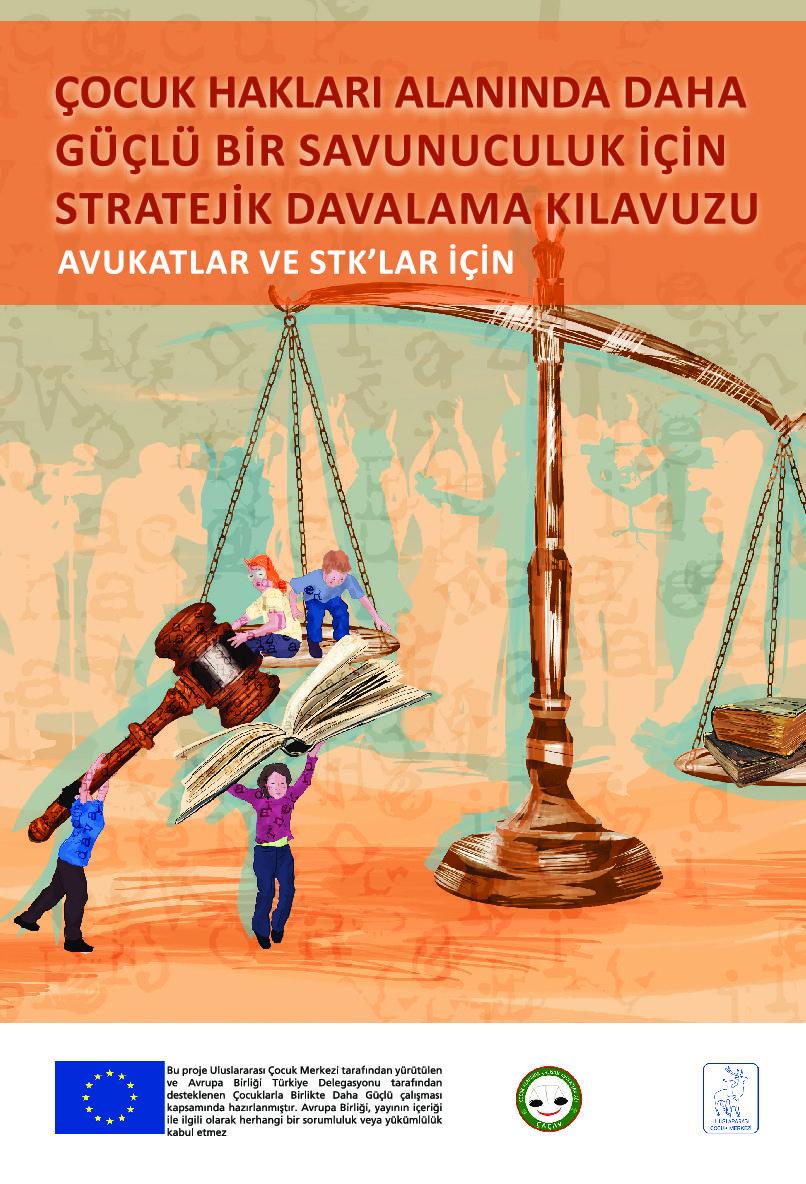 Çocuk Hakları Alanında Daha Güçlü Bir Savunuculuk için Stratejik Davalama Kılavuzumuz Çıktı