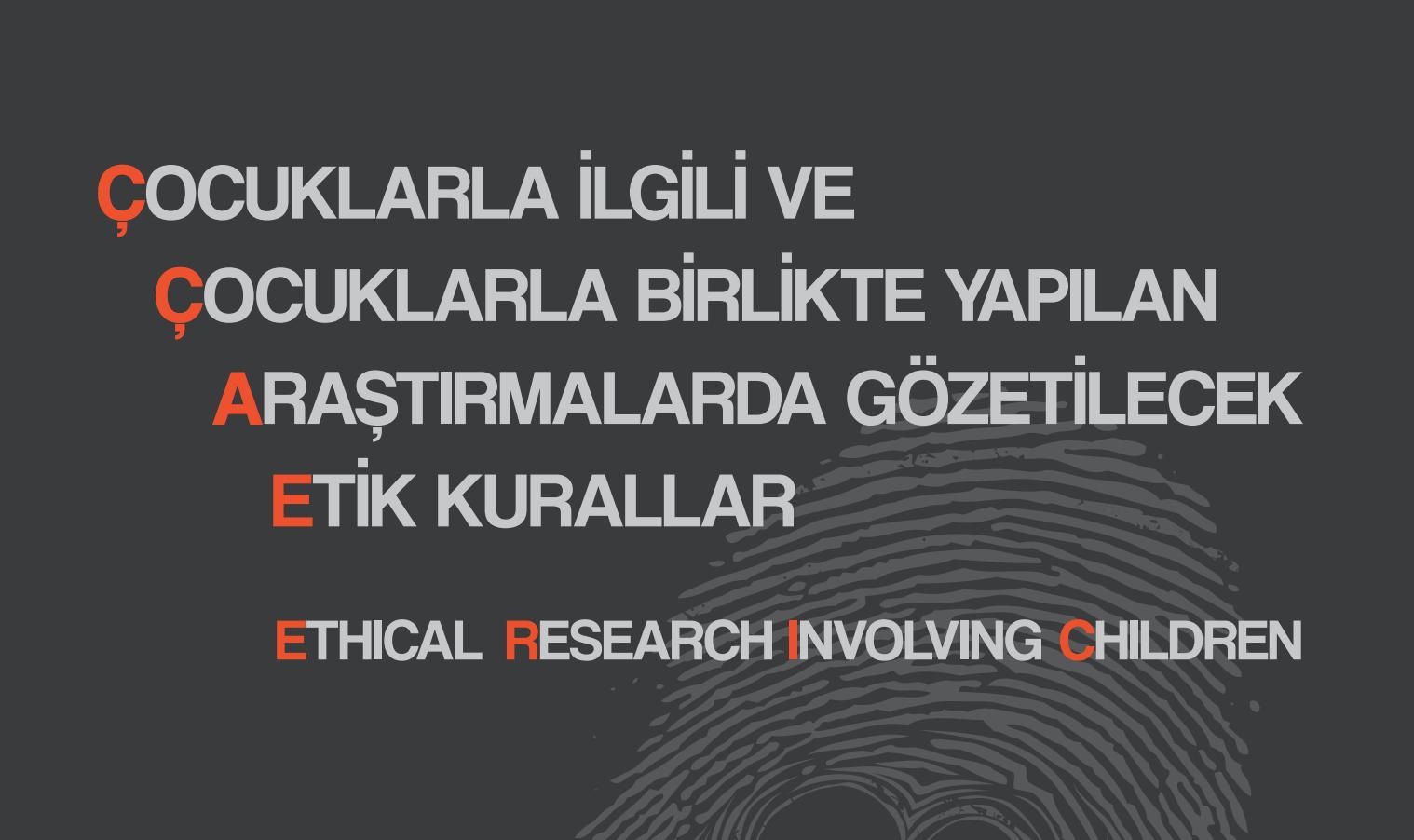 Çocuklarla ilgili ve Çocuklarla Birlikte Yapılan Araştırmalarda Gözetilecek Etik Kurallar