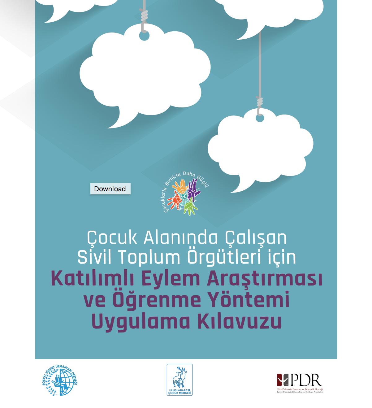 Çocuk Alanında Çalışan Sivil Toplum Örgütleri için Katılımlı Eylem Araştırması ve Öğrenme Yöntemi Uygulama Kılavuzu