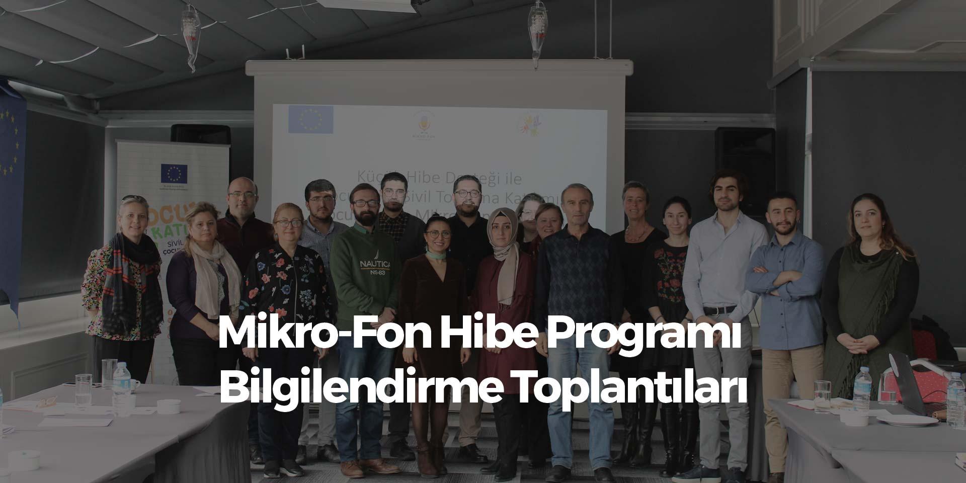 Mikro-Fon Hibe Programı Bilgilendirme Toplantıları
